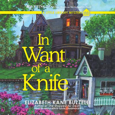 In Want of a Knife: A Little Library Mystery Audiobook, by Elizabeth Kane Buzzelli