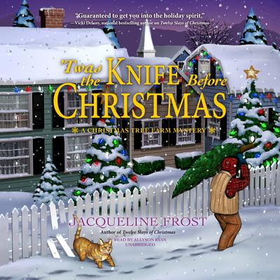 'Twas the Knife before Christmas: A Christmas Tree Farm Mystery Audiobook, by Jacqueline Frost