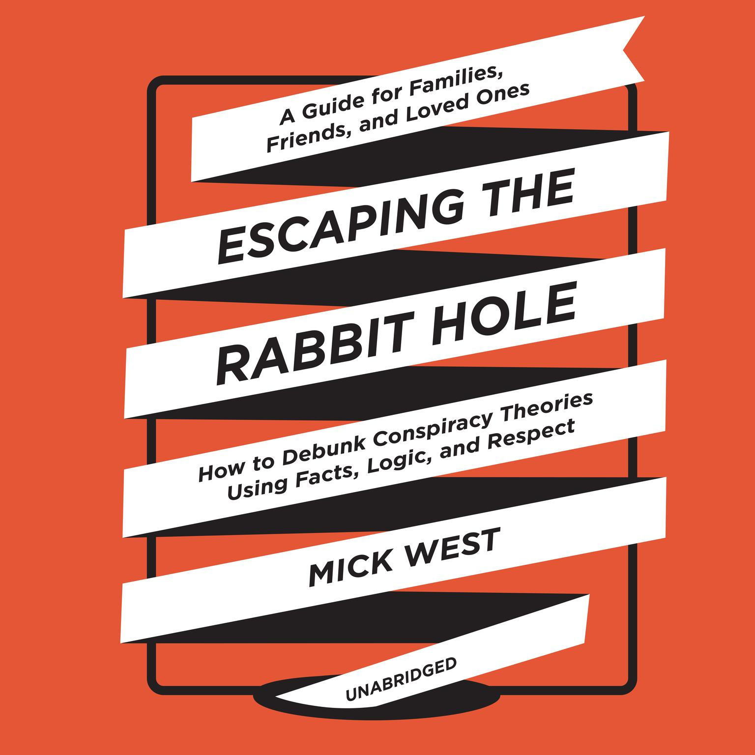Printable Escaping the Rabbit Hole: How to Debunk Conspiracy Theories Using Facts, Logic, and Respect Audiobook Cover Art