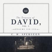 The Treasury of David, Vol. 5: Psalms 120–150 Audiobook, by C. H. Spurgeon