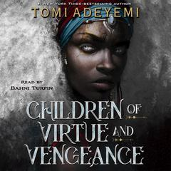 Children of Virtue and Vengeance Audiobook, by Tomi Adeyemi