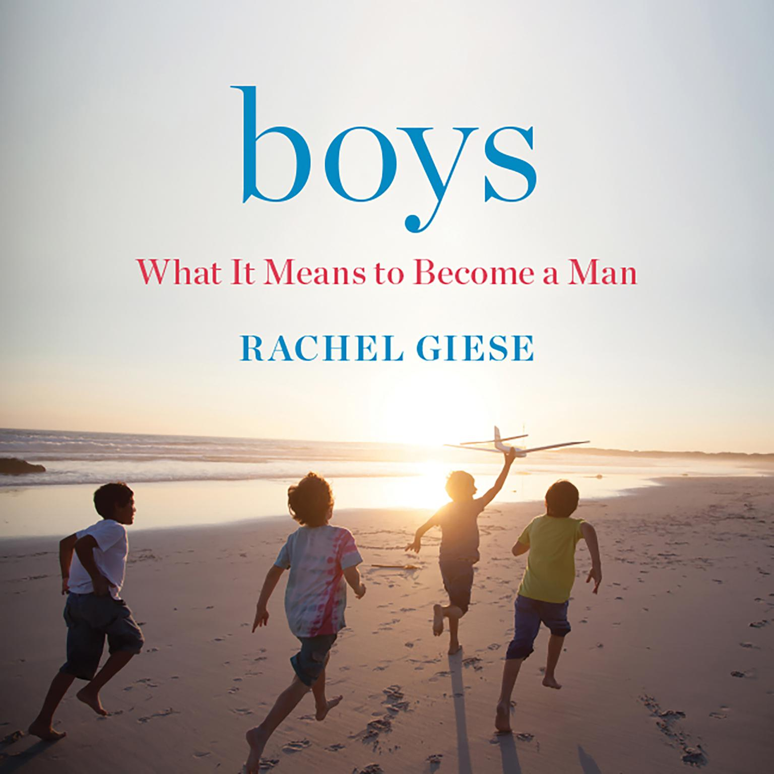 Printable Boys: What It Means to Become a Man Audiobook Cover Art