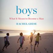 Boys: What It Means to Become a Man Audiobook, by Rachel Giese