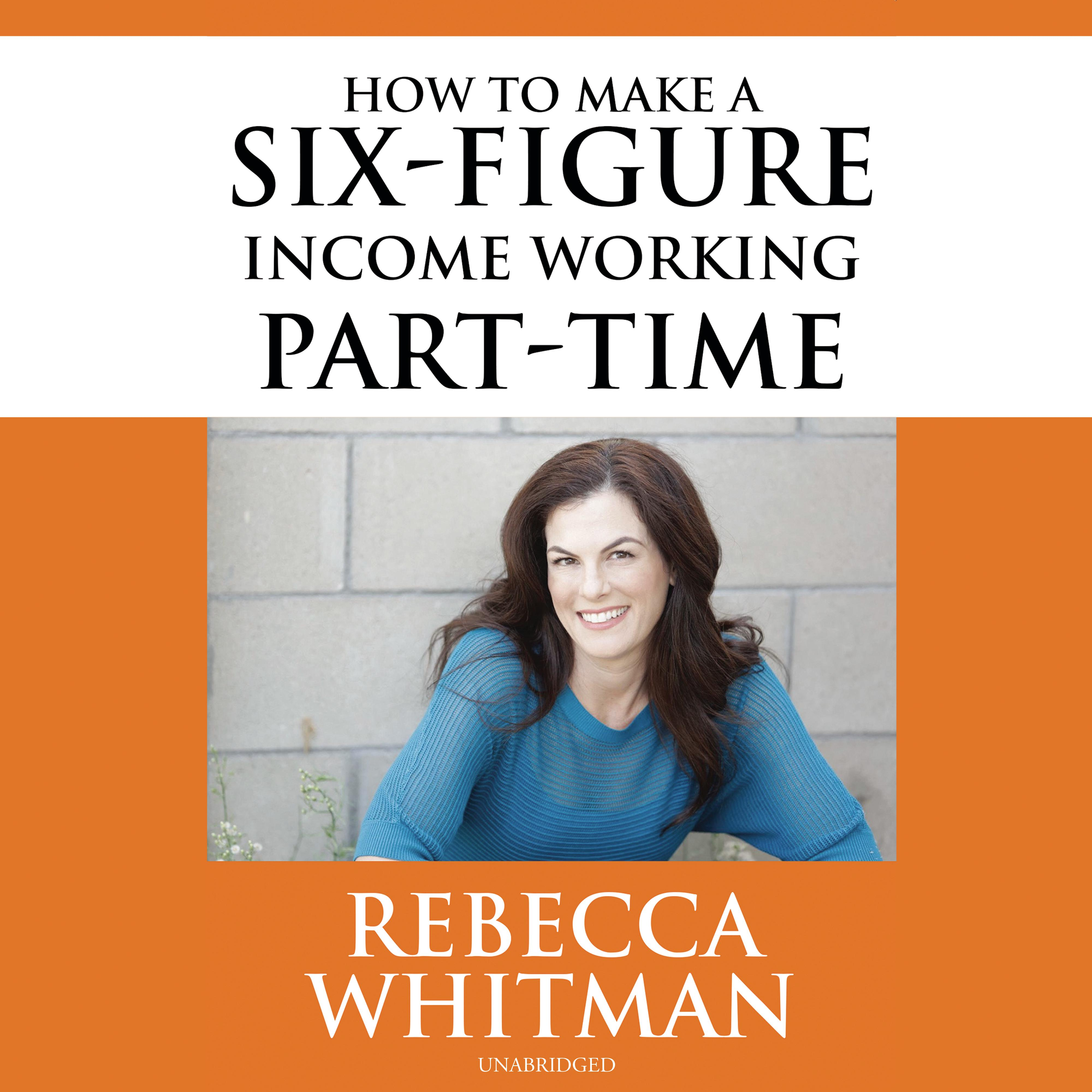 Printable How to Make a Six-Figure Income Working Part-Time Audiobook Cover Art
