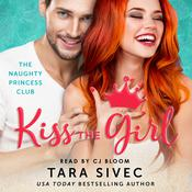 Kiss the Girl Audiobook, by Tara Sivec