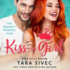 Kiss the Girl Audiobook, by Tara Sivec