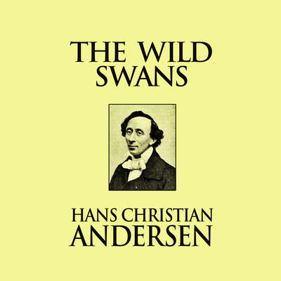 The Wild Swans Audiobook, by Hans Christian Andersen