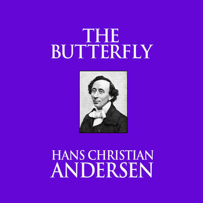 The Butterfly Audiobook, by Hans Christian Andersen