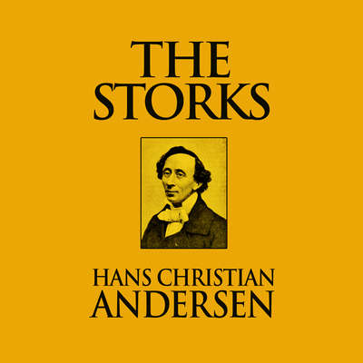 The Storks Audiobook, by Hans Christian Andersen