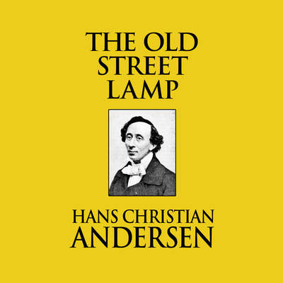 The Old Street Lamp Audiobook, by Hans Christian Andersen