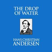 The Drop of Water Audiobook, by Hans Christian Andersen