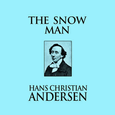 The Snow Man Audiobook, by Hans Christian Andersen