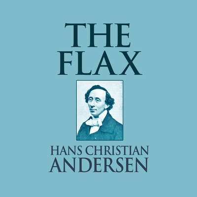 The Flax Audiobook, by Hans Christian Andersen