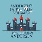 Andersens Fairy Tales, Volume 2 Audiobook, by Hans Christian Andersen|