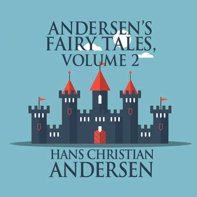 Andersens Fairy Tales, Volume 2 Audiobook, by Hans Christian Andersen