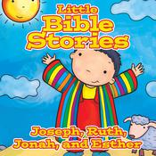 Little Bible Stories: Joseph, Ruth, Jonah, and Esther Audiobook, by Johannah  Gilman Paiva