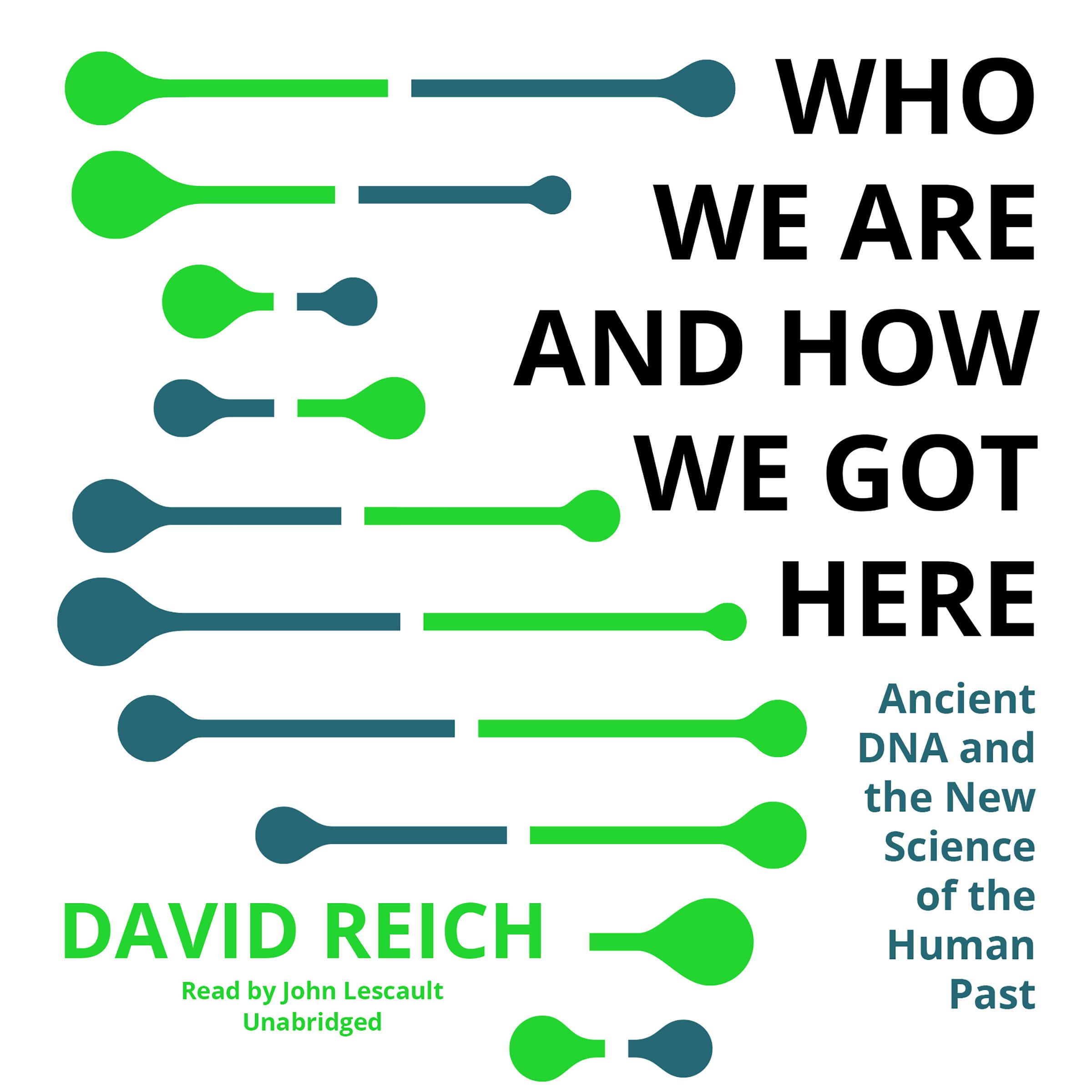 Printable Who We Are and How We Got Here: Ancient DNA and the New Science of the Human Past Audiobook Cover Art