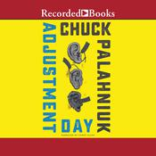 Adjustment Day Audiobook, by Chuck Palahniuk