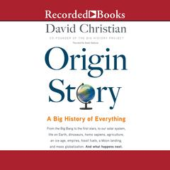 Origin Story: A Big History of Everything Audiobook, by David Christian