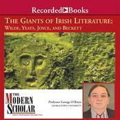 The Giants of Irish Literature: Wilde, Yeats, Joyce, and Beckett Audiobook, by George O'Brien|