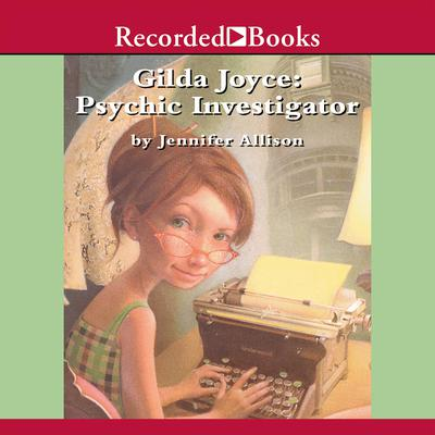 Gilda Joyce, Psychic Investigator Audiobook, by Jennifer Allison