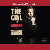 The Girl Is Murder Audiobook, by Kathryn Miller Haines