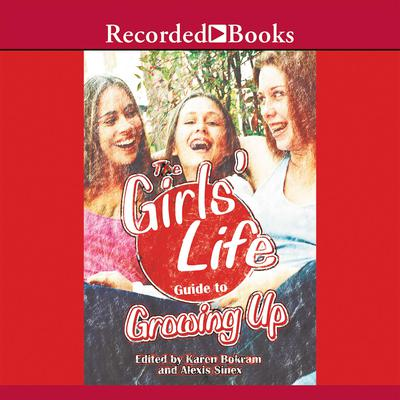 Girls Life Guide to Growing Up Audiobook, by Author Info Added Soon
