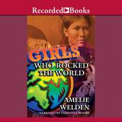 Girls Who Rocked the World: Heroines from Sacagawea to Sheryl Swoopes Audiobook, by Amelie Welden