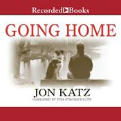 Going Home: Finding Peace When Pets Die Audiobook, by Jon Katz