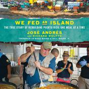 We Fed an Island: The True Story of Rebuilding Puerto Rico, One Meal at a Time Audiobook, by José Andrés|