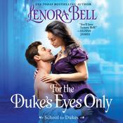 For the Dukes Eyes Only: School for Dukes Audiobook, by Lenora Bell 