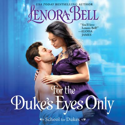 For the Dukes Eyes Only: School for Dukes Audiobook, by Lenora Bell