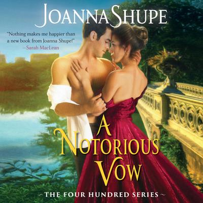 A Notorious Vow: The Four Hundred Series Audiobook, by Joanna Shupe
