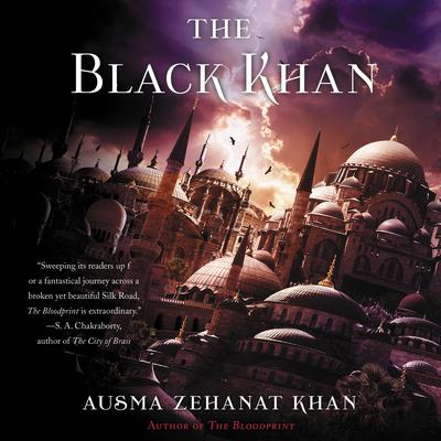 The Black Khan: Book Two of the Khorasan Archives Audiobook, by Ausma Zehanat Khan