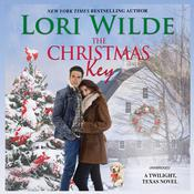 The Christmas Key: A Twilight, Texas Novel Audiobook, by Lori Wilde