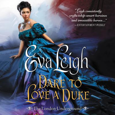 Dare to Love a Duke: The London Underground Audiobook, by Eva Leigh