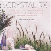 Crystal Rx: Daily Rituals for Cultivating Calm, Achieving Your Goals, and Rocking Your Inner Gem Boss Audiobook, by Author Info Added Soon