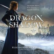Dragonshadow: A Heartstone Novel Audiobook, by Elle Katharine White