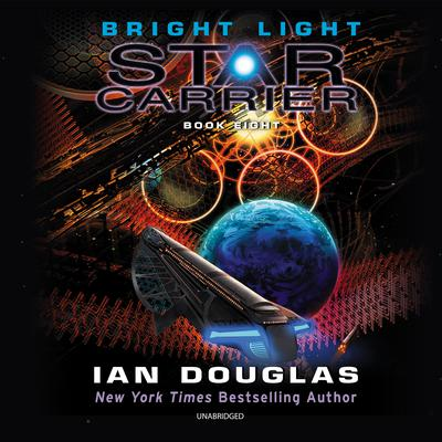 Bright Light: Star Carrier: Book Eight Audiobook, by