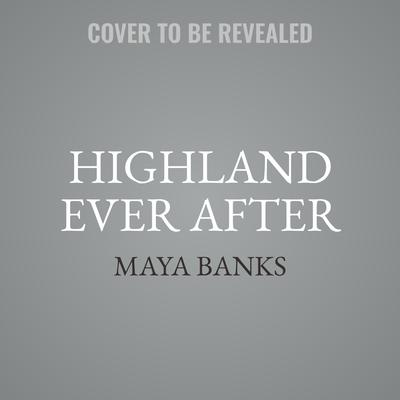 Highland Ever After: The Montgomerys and Armstrongs Audiobook, by Maya Banks