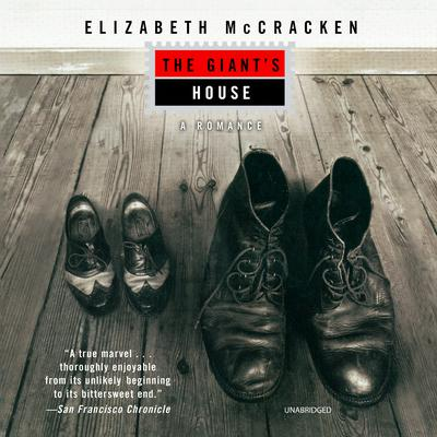 The Giants House: A Romance Audiobook, by Elizabeth McCracken