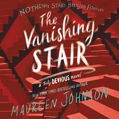 The Vanishing Stair Audiobook, by Maureen Johnson