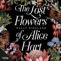 The Lost Flowers of Alice Hart: the bestselling debut novel of 2018 Audiobook, by Holly Ringland