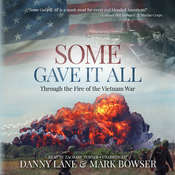 Some Gave It All: Through the Fire of the Vietnam War Audiobook, by Danny Lane, Mark Bowser