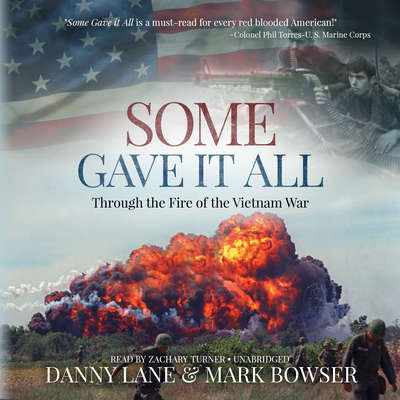 Some Gave It All: Through the Fire of the Vietnam War Audiobook, by Danny Lane