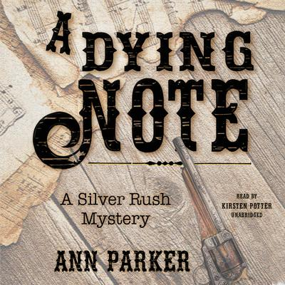 A Dying Note: A Silver Rush Mystery Audiobook, by Ann Parker