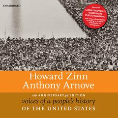 Voices of a People's History of the United States, 10th Anniversary Edition Audiobook, by Anthony Arnove, Howard Zinn