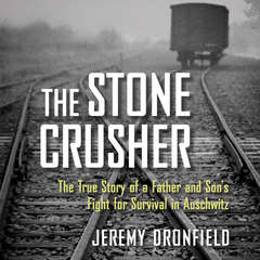 The Stone Crusher: The True Story of a Father and Sons Fight for Survival in Auschwitz Audiobook, by Jeremy Dronfield