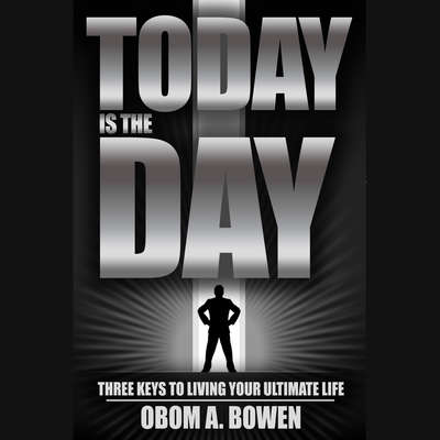 Today Is The Day Audiobook, by OBOM A. BOWEN
