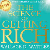 The Science of Getting Rich - Original Edition Audiobook, by Wallace D. Wattles